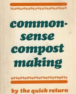 Common-sense-Compost-Making-by-the-Quick-Return-Method-0