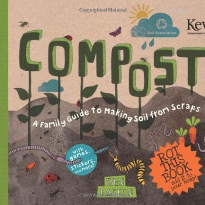 Compost-A-Family-Guide-to-Making-Soil-From-Scraps-0