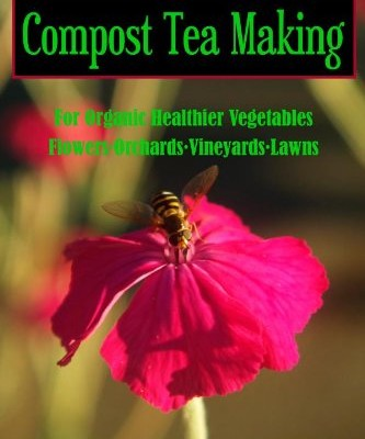 Compost-Tea-Making-For-Organic-Healthier-Vegetables-Flowers-Orchards-Vineyards-Lawns-1-0
